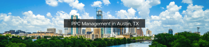PPC - Pay Per Click Management in Austin, TX