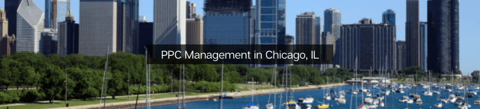 PPC - Pay Per Click Management in Chicago, IL
