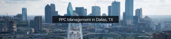 PPC - Pay Per Click Management in Dallas, TX