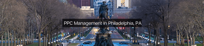 PPC - Pay Per Click Management in Philadelphia, PA